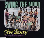 Jive Bunny and the Mastermixers - Swing the Mood