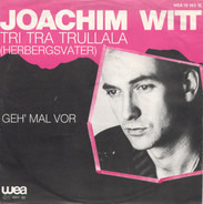 Joachim Witt - Tri Tra Trullala (Herbergsvater) / Geh' Mal Vor