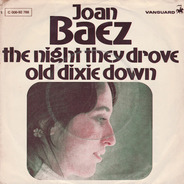 Joan Baez - The Night They Drove Old Dixie Down / When Time Is Stolen