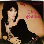 Joan Jett & The Blackhearts - I Love You Love