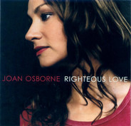 Joan Osborne - Righteous Love