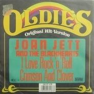 Joan Jett & The Blackhearts - I Love Rock 'n' Roll / Crimson And Clover