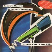 Jocelyn Brown & Oliver Cheatham - Turn On The Hits