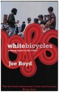 Joe Boyd - White Bicycles: Making Music in the 1960s