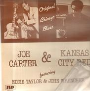 Joe Carter & Kansas City Red Featuring Eddie Taylor & Big John Wrencher - Original Chicago Blues