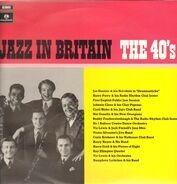 Joe Daniels, Harry Parry... - Jazz In Britain - The 40s