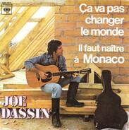 Joe Dassin - Ça Va Pas Changer Le Monde / Il Faut Naître À Monaco