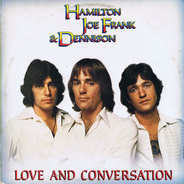 Hamilton, Joe Frank & Dennison - Love And Conversation