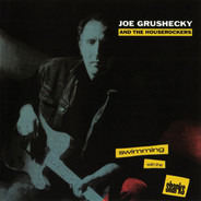 Joe Grushecky & The Houserockers - Swimming With the Sharks