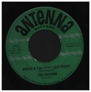 Joe Hudgins - Where'd You Stay Last Night / I Can't Find What Has Become Of You