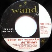 Joe Jeffrey - Hey Hey Woman / The Chance Of Loving You