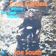 Joe South - Rose Garden / Mirror Of Your Mind