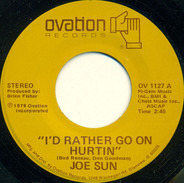 Joe Sun - I'd Rather Go On Hurtin