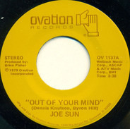 Joe Sun - Out Of Your Mind / Mysteries Of Life (My First Truckin' Song)