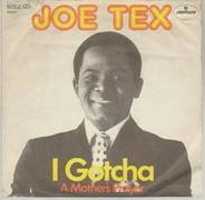 Joe Tex - I Gotcha / A Mothers Prayer