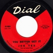 Joe Tex - You Better Get It / You Got What It Takes