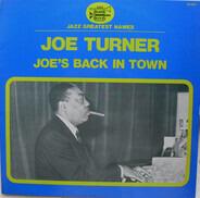 Joe Turner - Joe's Back In Town