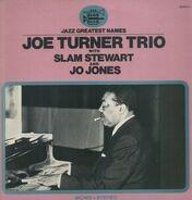 Joe Turner - Trio with Slam Stewart and Jo Jones