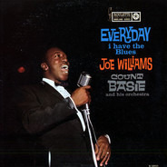 Joe Williams And Count Basie Orchestra - Everyday I Have the Blues