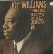 Joe Williams And Thad Jones & Mel Lewis , The Jazz Orchestra - Joe Williams And Thad Jones, Mel Lewis, The Jazz Orchestra