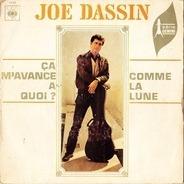 Joe Dassin - Ça M'avance à Quoi / Comme La Lune