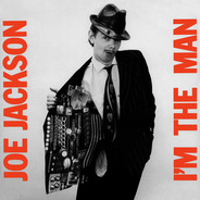 Joe Jackson - I'm the Man