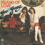 Joe & Jenny - Island of Love / You Needed Me