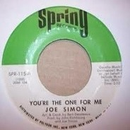 Joe Simon - You're The One For Me / I Ain't Givin' Up