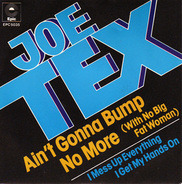 Joe Tex - Ain't Gonna Bump No More (With No Big Fat Woman)