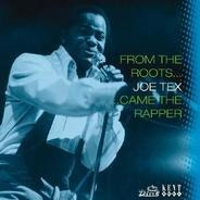 Joe Tex - From the Roots Came the Rapper