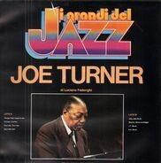 Joe Turner - I grandi del Jazz Joe Turner