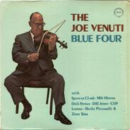 Joe Venuti's Blue Four With Spencer Clark, Milt Hinton, Dick Hyman, Dill Jones, Cliff Leeman - The Joe Venuti Blue Four