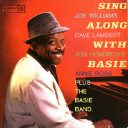 Joe Williams , Dave Lambert , Jon Hendricks , Annie Ross Plus Count Basie Orchestra - Sing Along with Basie