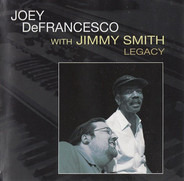 Joey DeFrancesco With Jimmy Smith - Legacy