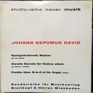 Johann Nepomuk David - Spiegelkabinett / 2 Violinsonate / Partita Über B-A-C-H Für Orgel