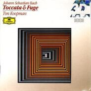 Johann Sebastian Bach - Ton Koopman - Organ Works - Toccata & Fuge