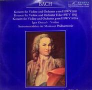 Bach - Konzerte Für Violine Und Orchester A-moll BWV 1041, E-dur BWV 1042, G-moll BWV 1056a