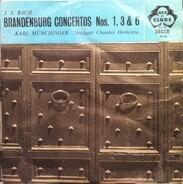 Johann Sebastian Bach , Karl Münchinger , The Stuttgart Chamber Orchestra - Brandenburg Concertos Nos. 1, 3 & 6