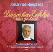 Johannes Heesters - Die Großen Erfolge Von Gestern (Das Wunschkonzert)