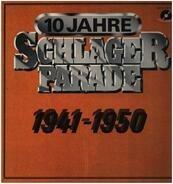Johannes Heesters / Willi Schneider / Zarah Leander a.o. - 10 Jahre Schlager-Parade 1941-1950
