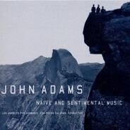 John Adams - Los Angeles Philharmonic Orchestra , Esa-Pekka Salonen - Naive And Sentimental Music