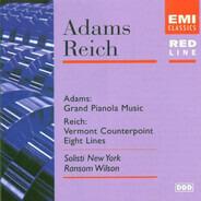 John Adams / Steve Reich - Solisti New York , Ransom Wilson - Grand Pianola Music / Vermont Counterpoint / Eight Lines