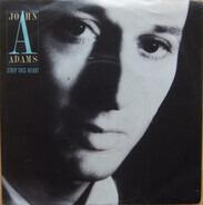 John Adams - Strip This Heart