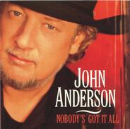 John Anderson - Nobody's Got It All