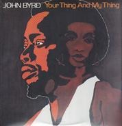 John Byrd - Your Thing And My Thing