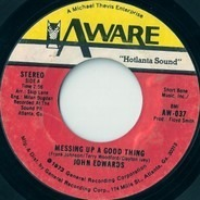 John Edwards - Messing Up A Good Thing / Claim Jumpin'