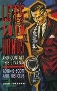 John Fordham - Let's Join Hands and Contact the Living: Ronnie Scott and His Club
