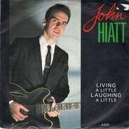 John Hiatt - Living A Little, Laughing A Little