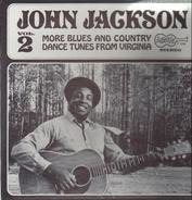 John Jackson - Vol. 2: More Blues And Country Dance Tunes From Virginia