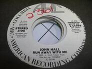 John Joseph Hall - Run Away With Me